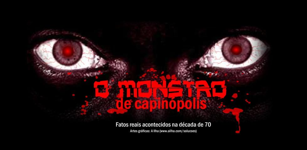 Orlando Sabino O Monstro De Capinópolis Saiba As Verdades E Mitos